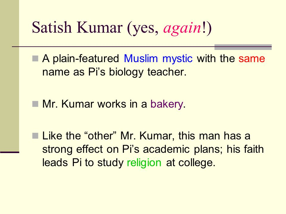 Satish Kumar (yes, again!)