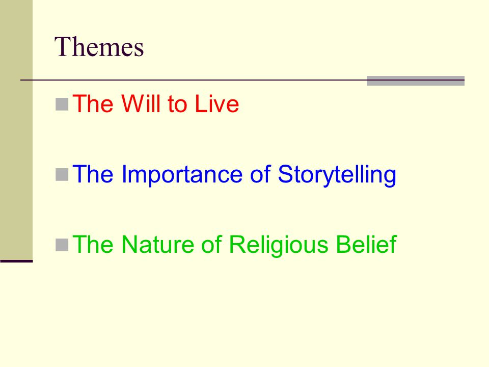 Themes The Will to Live The Importance of Storytelling