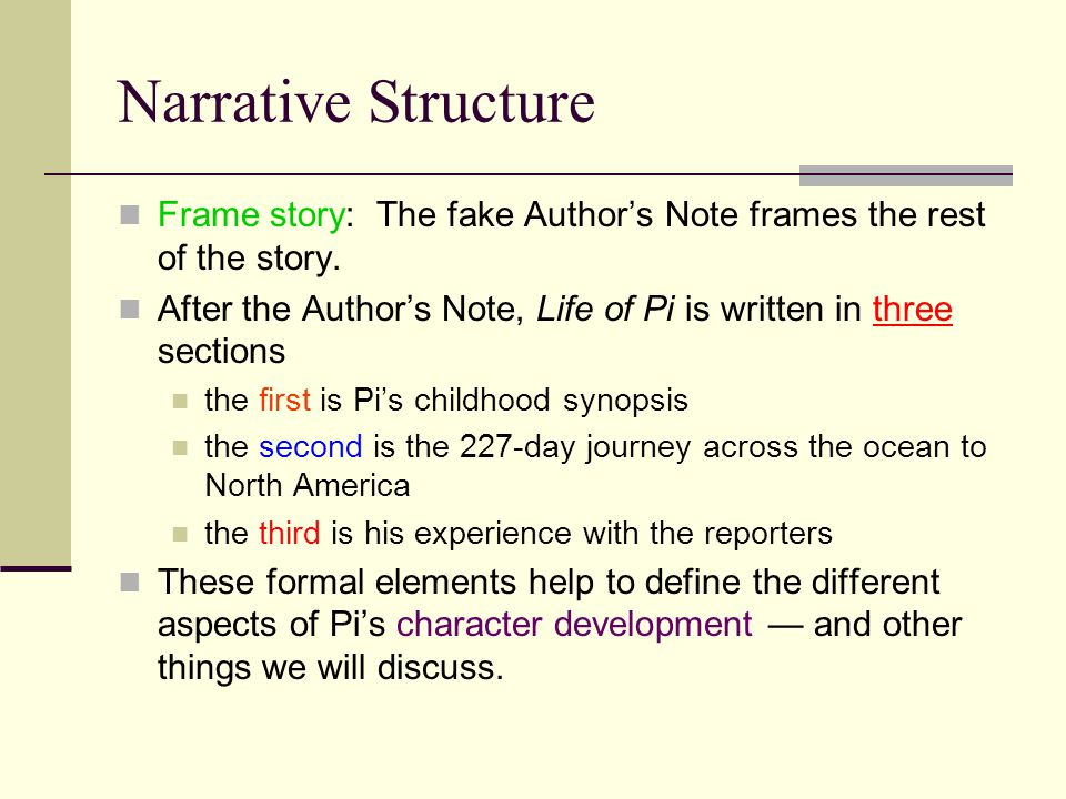 Narrative Structure Frame story: The fake Author's Note frames the rest of the story.