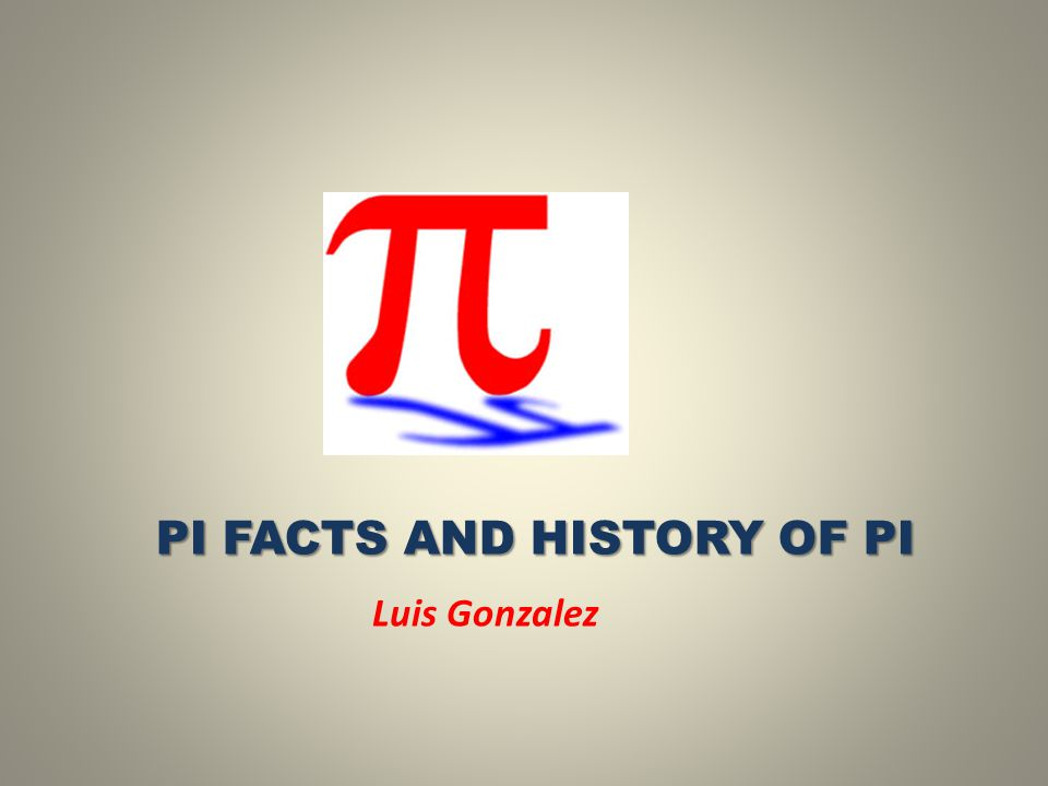 Pi Facts and History of Pi