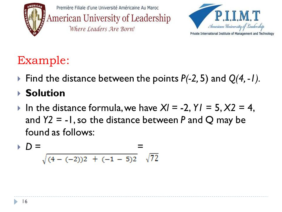 Example: Find the distance between the points P(-2, 5) and Q(4, -1).