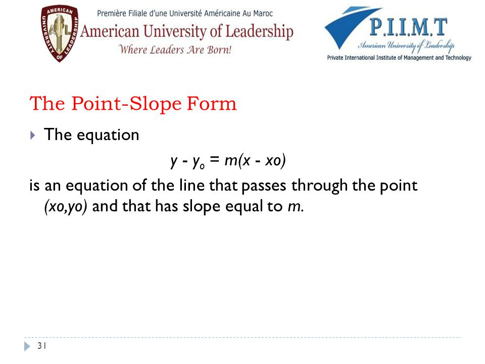 The Point-Slope Form The equation y - yo = m(x - xo)