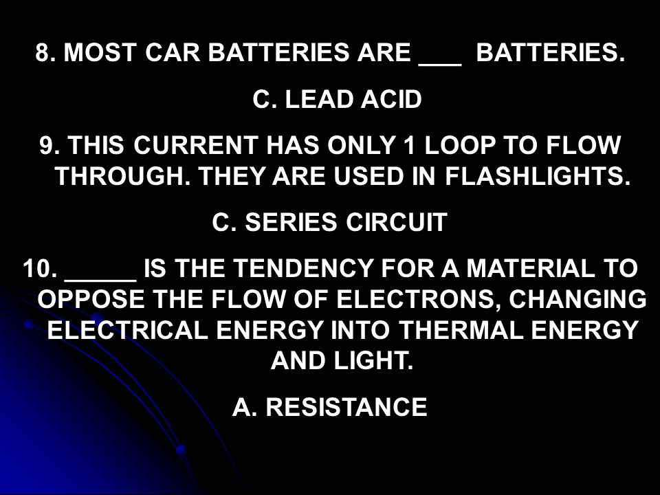 8. MOST CAR BATTERIES ARE ___ BATTERIES.