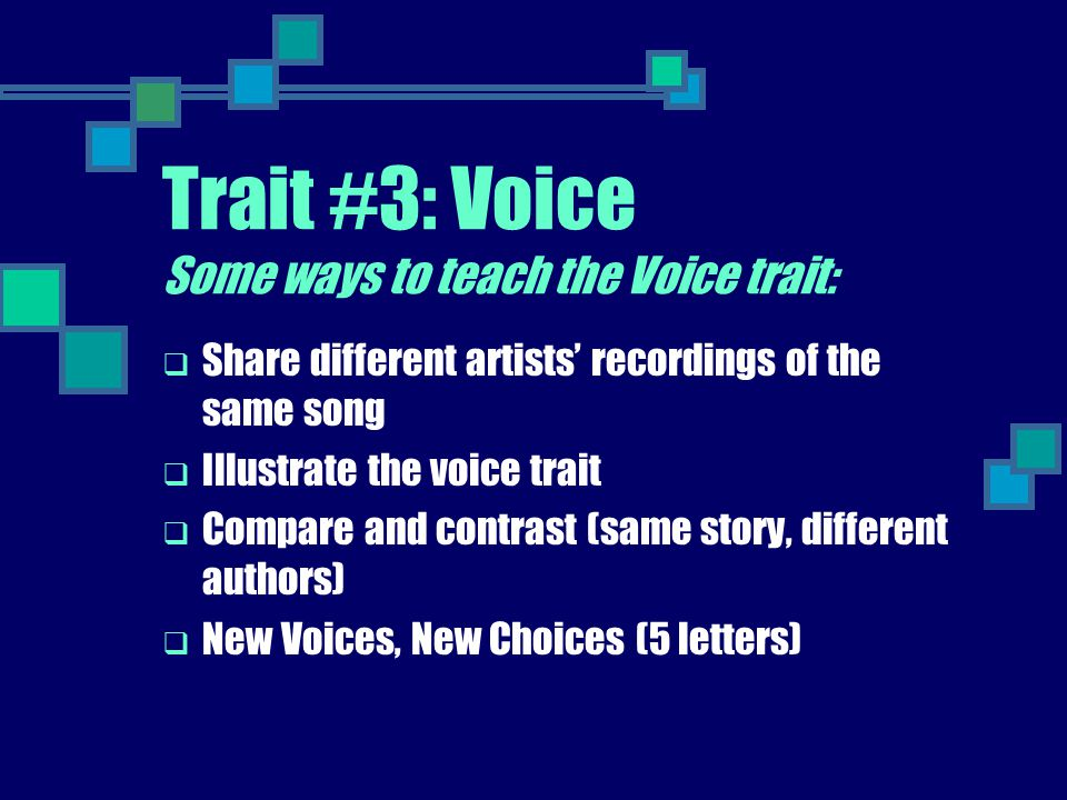 Trait #3: Voice Some ways to teach the Voice trait: