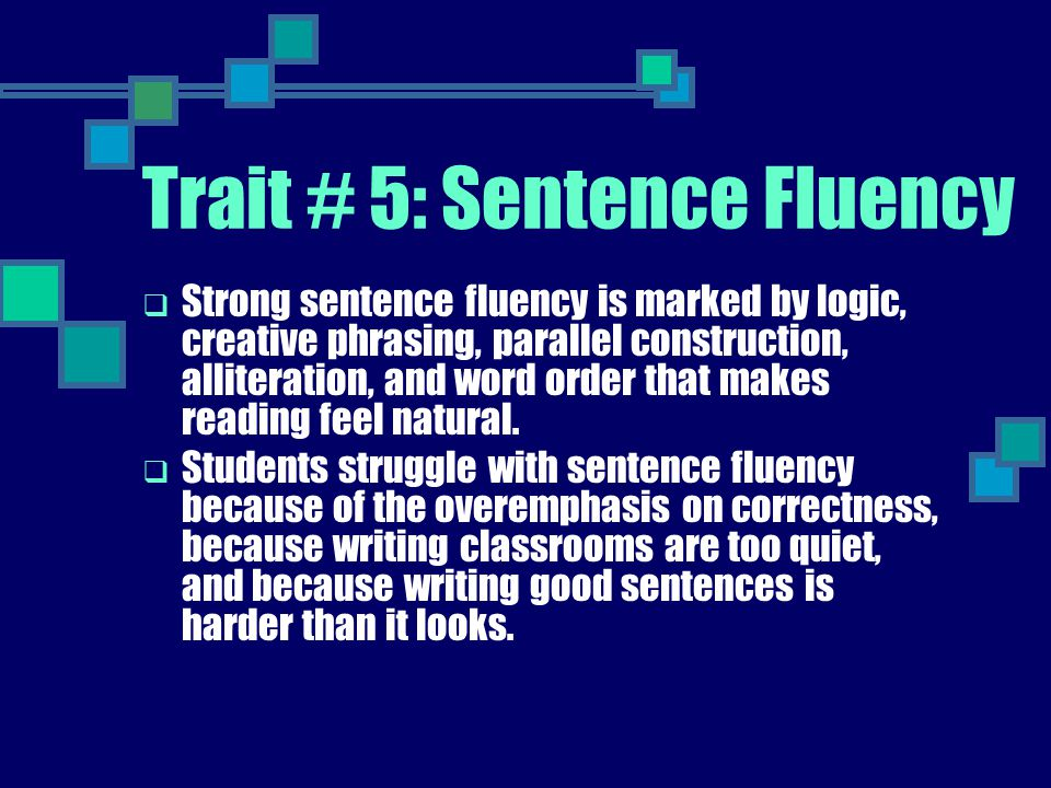 Trait # 5: Sentence Fluency