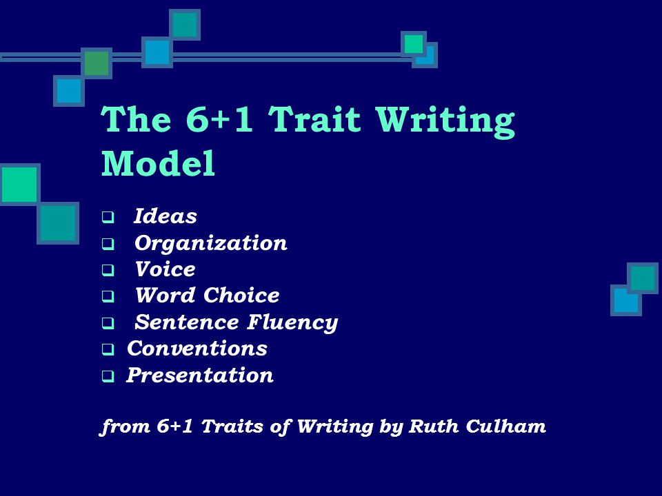 The 6+1 Trait Writing Model