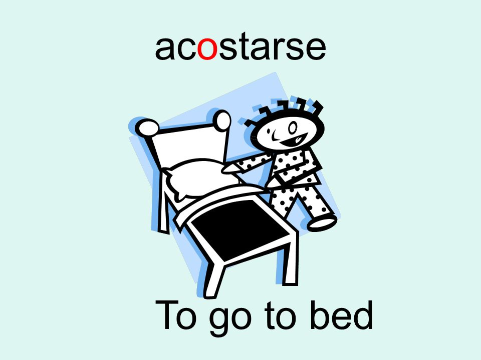 acostarse To go to bed