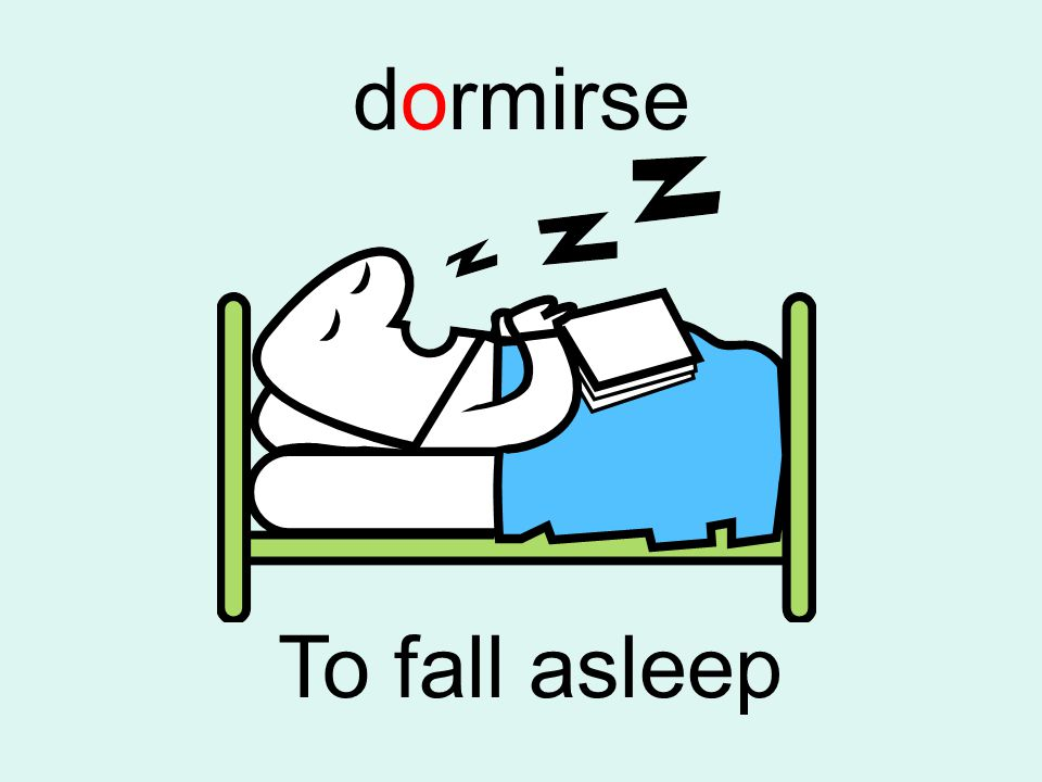 dormirse To fall asleep