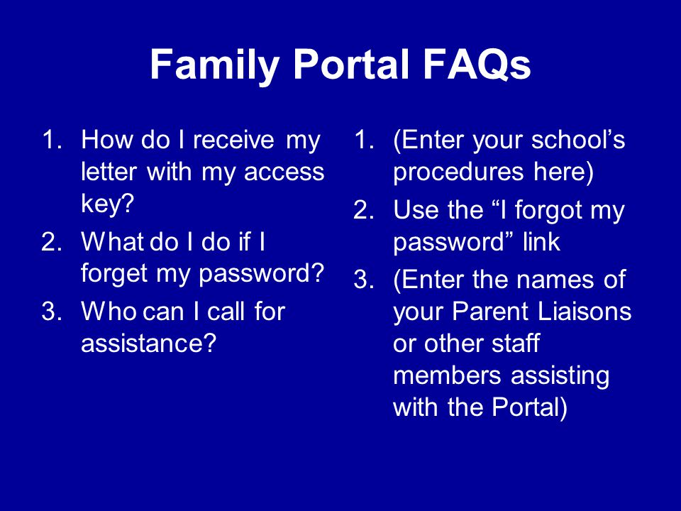 Family Portal FAQs How do I receive my letter with my access key