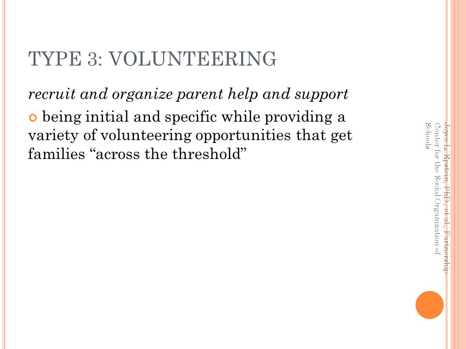 TYPE 3: VOLUNTEERING recruit and organize parent help and support