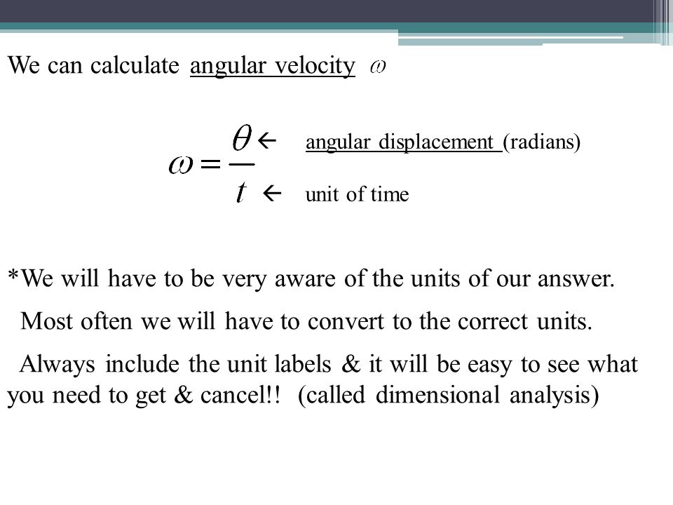 We can calculate angular velocity