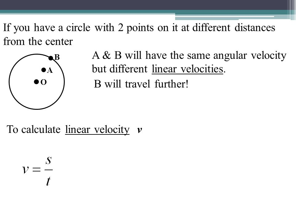 To calculate linear velocity v