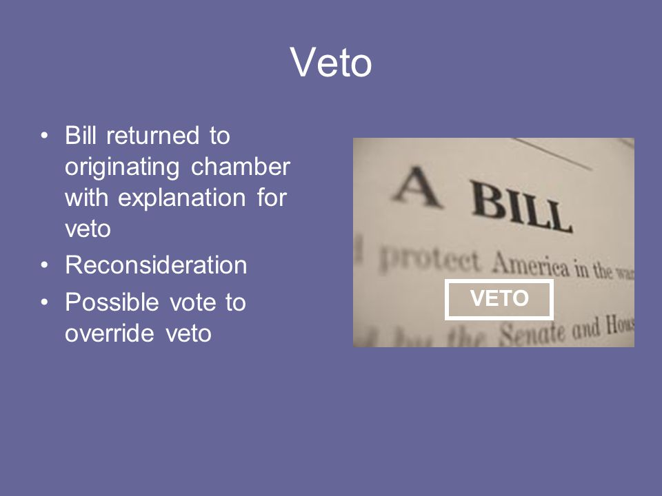 Veto Bill returned to originating chamber with explanation for veto