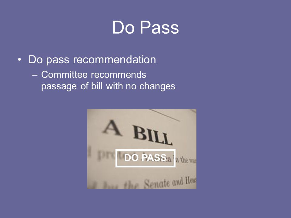 Do Pass Do pass recommendation