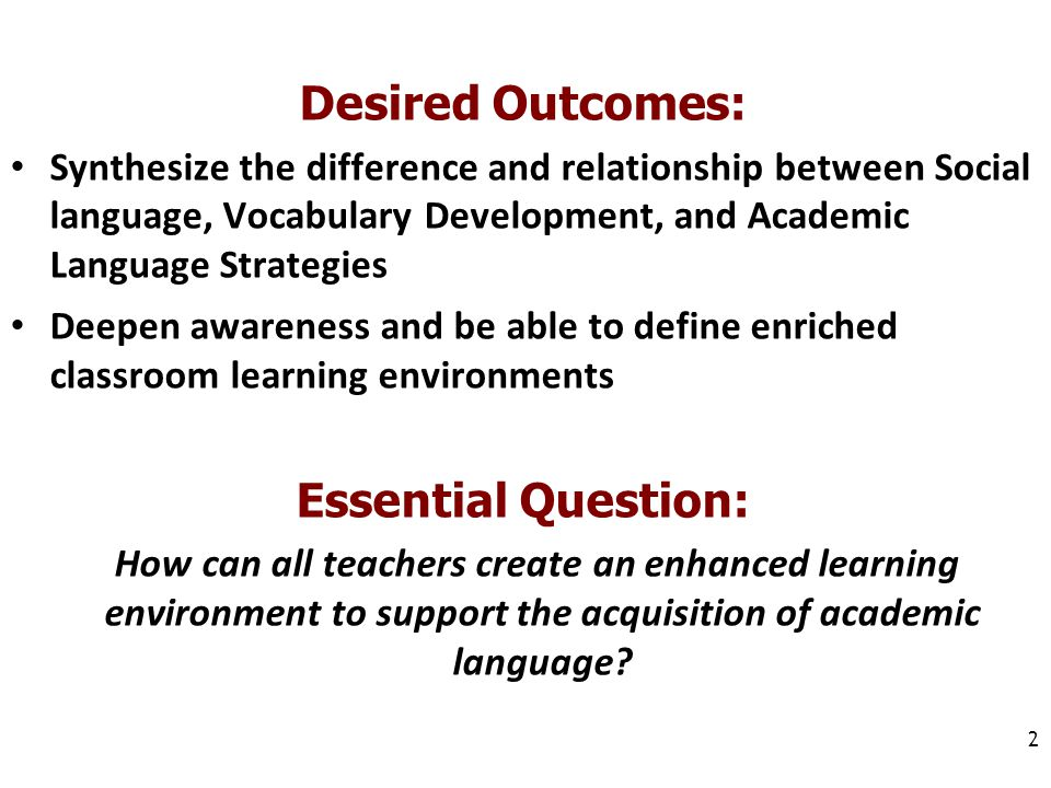 Desired Outcomes: Essential Question: