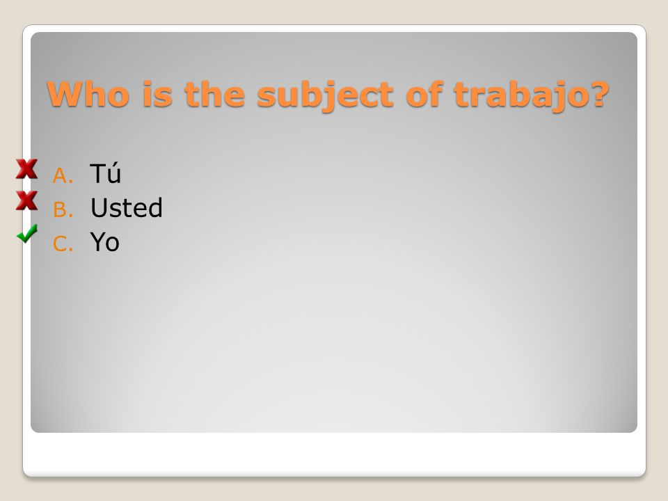 Who is the subject of trabajo