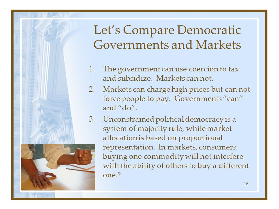 Let's Compare Democratic Governments and Markets