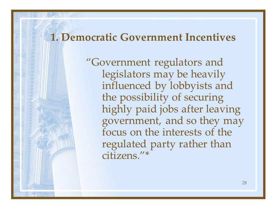 1. Democratic Government Incentives