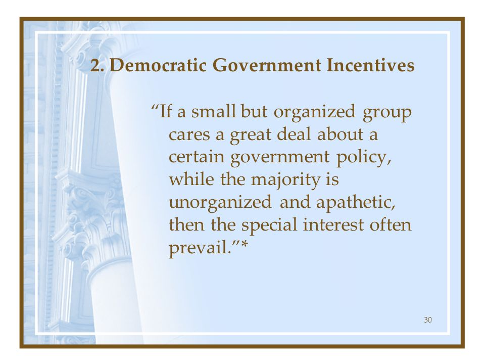2. Democratic Government Incentives
