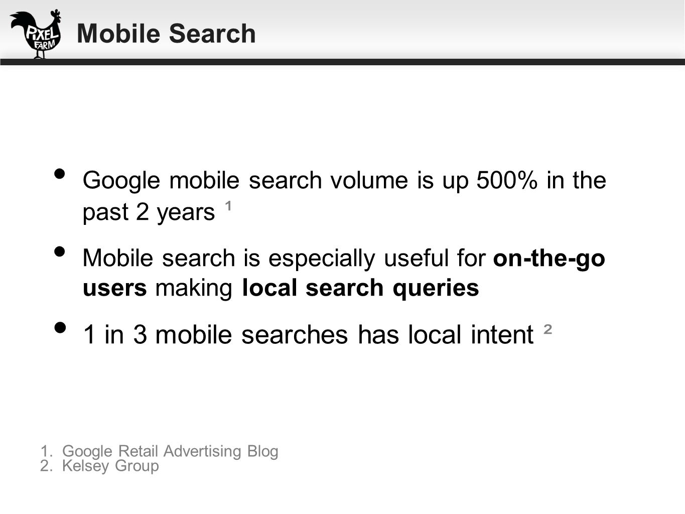 1 in 3 mobile searches has local intent ²