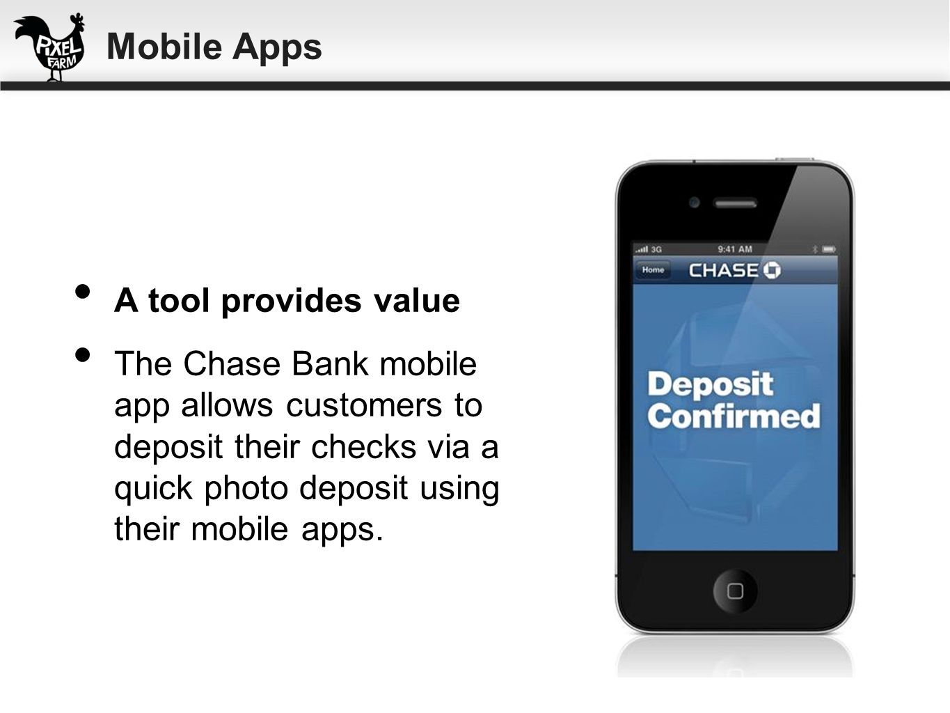 Mobile Apps A tool provides value