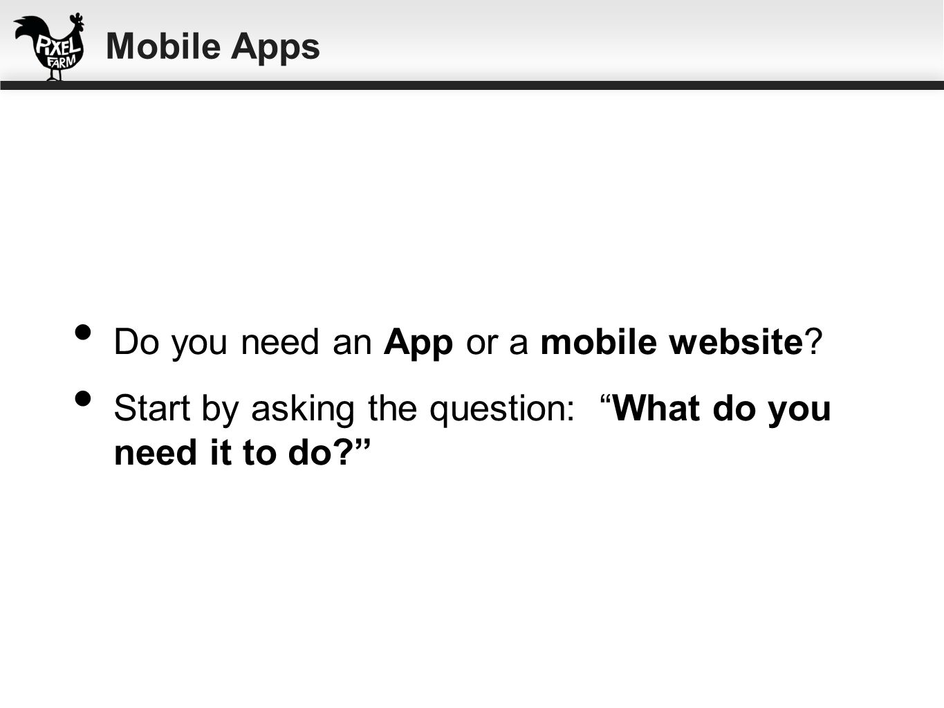 Mobile Apps Do you need an App or a mobile website.