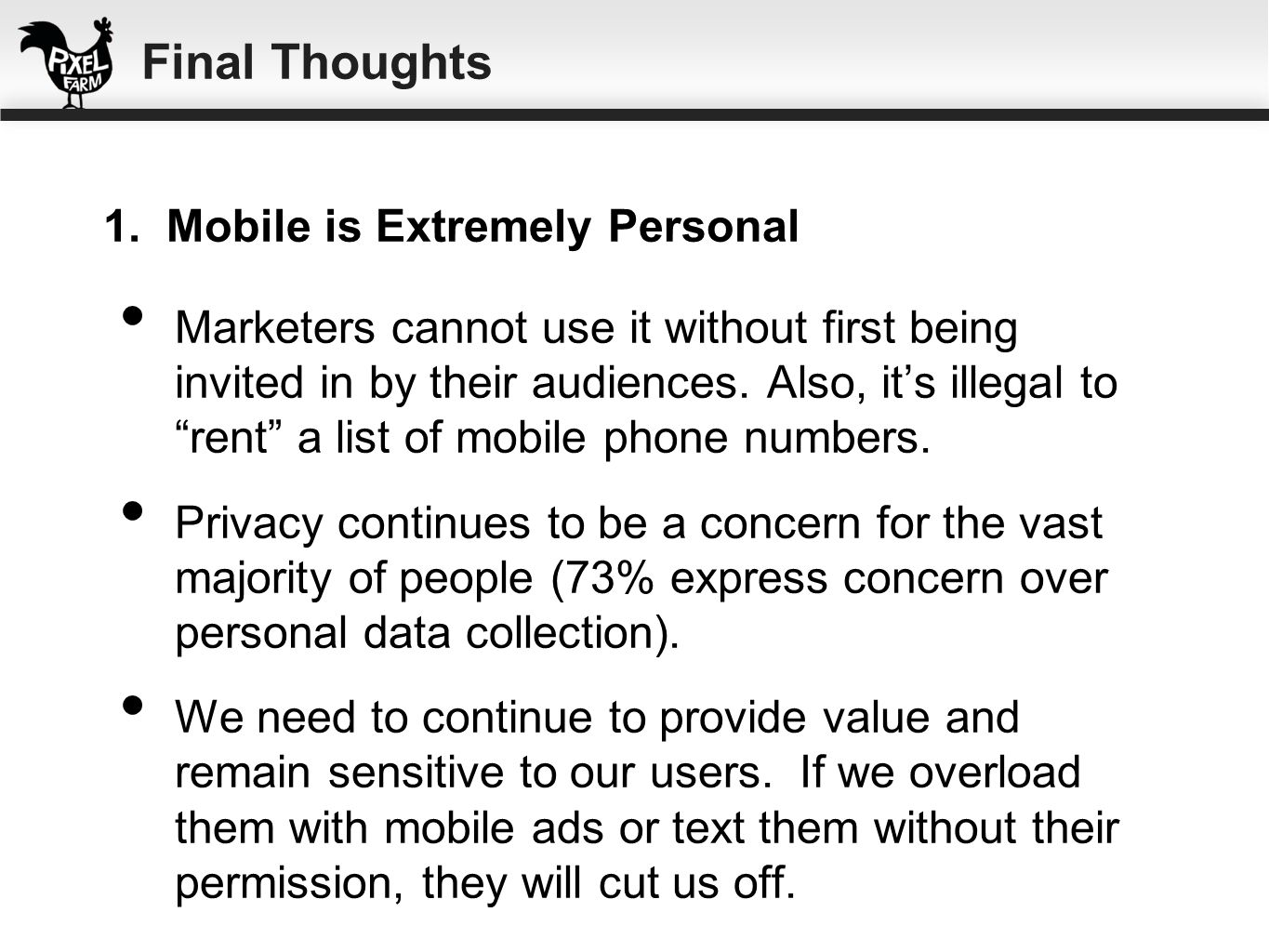 Final Thoughts 1. Mobile is Extremely Personal