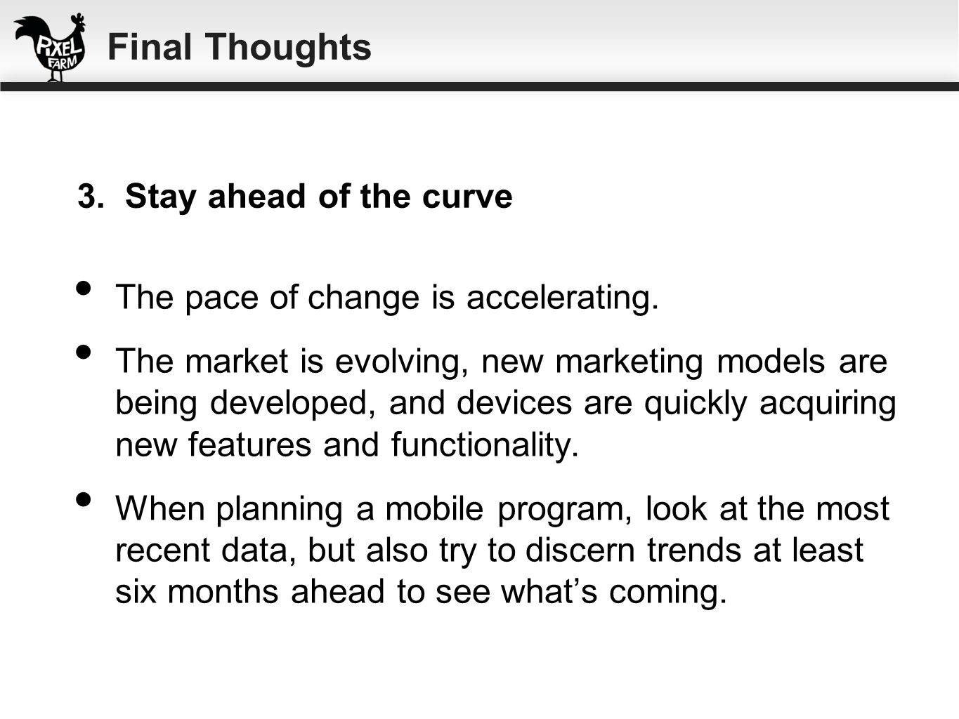 Final Thoughts 3. Stay ahead of the curve