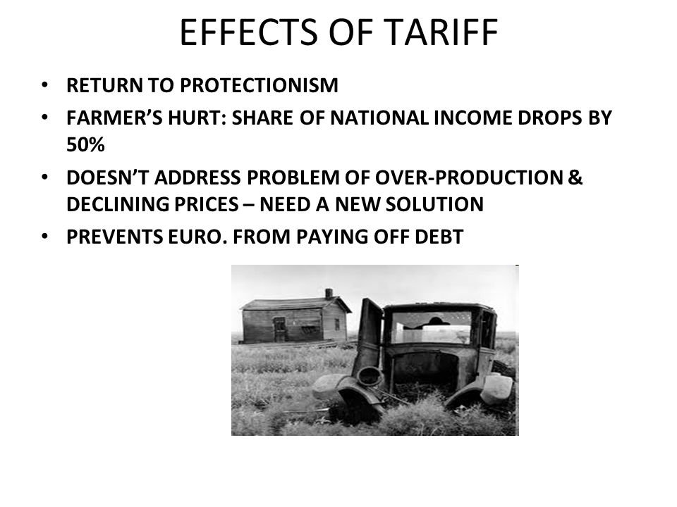 EFFECTS OF TARIFF RETURN TO PROTECTIONISM