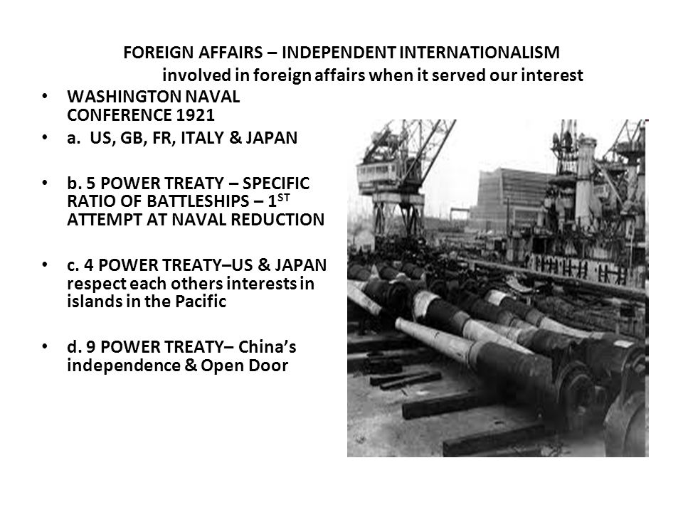 FOREIGN AFFAIRS – INDEPENDENT INTERNATIONALISM involved in foreign affairs when it served our interest