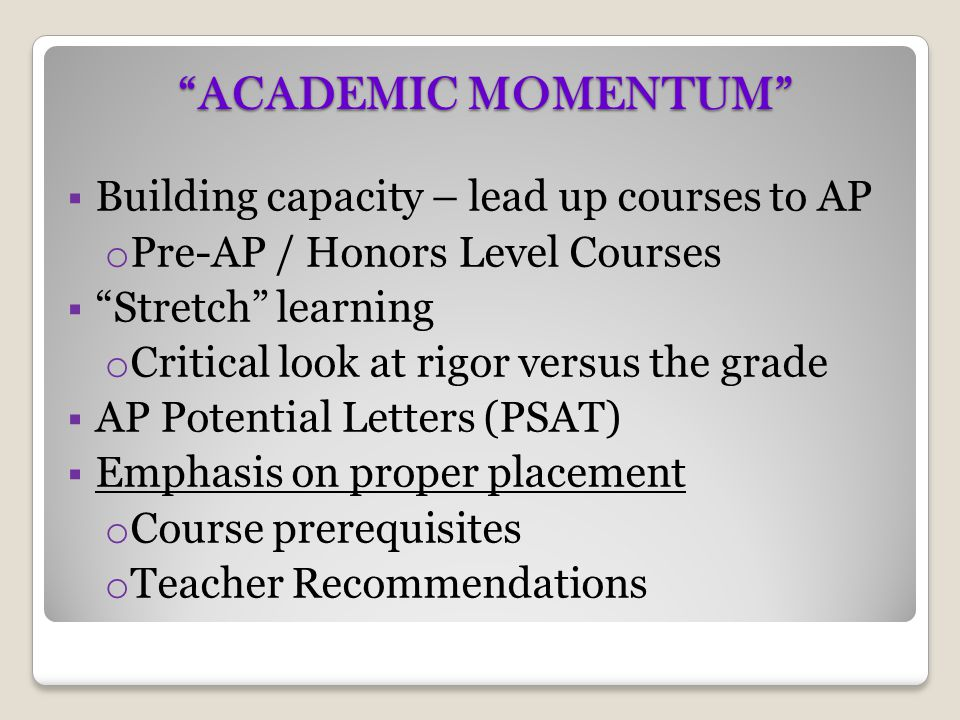 ACADEMIC MOMENTUM Building capacity – lead up courses to AP