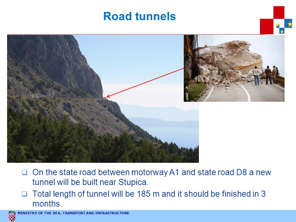 Road tunnels Total length of tunnel tube will be 185 m and the whole tunnel building (including tunnel portal slopes and cuts) will be 325 m long.