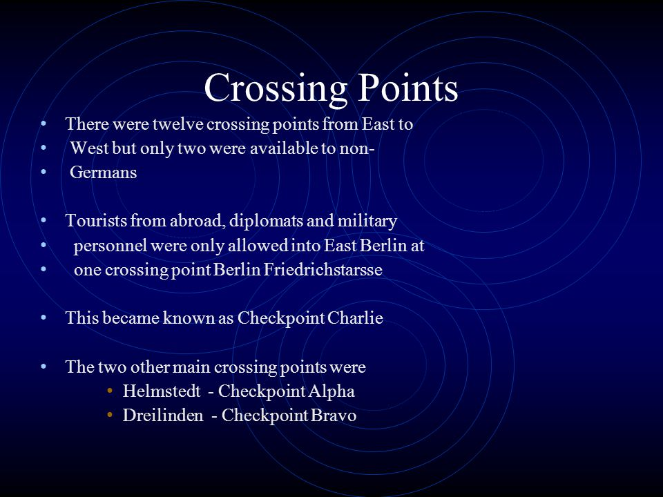Crossing Points There were twelve crossing points from East to