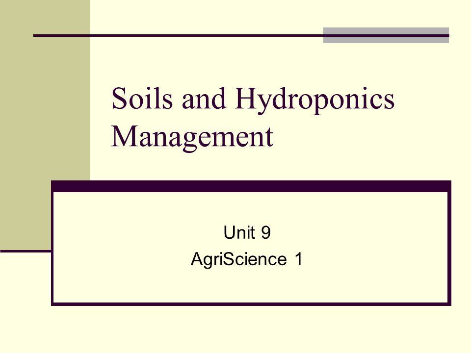 Soils and Hydroponics Management