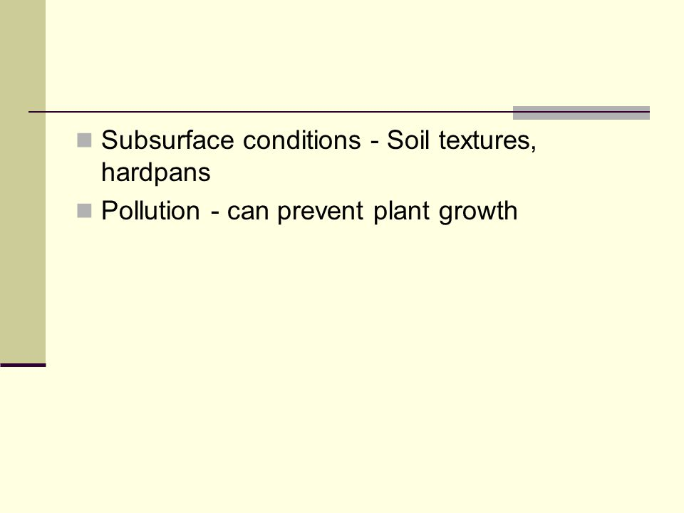 Subsurface conditions - Soil textures, hardpans