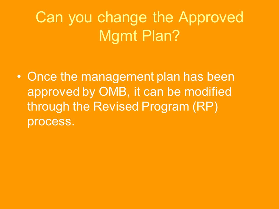 Can you change the Approved Mgmt Plan