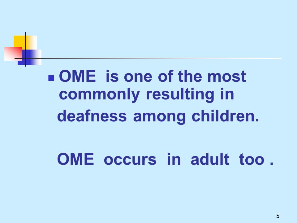 OME is one of the most commonly resulting in