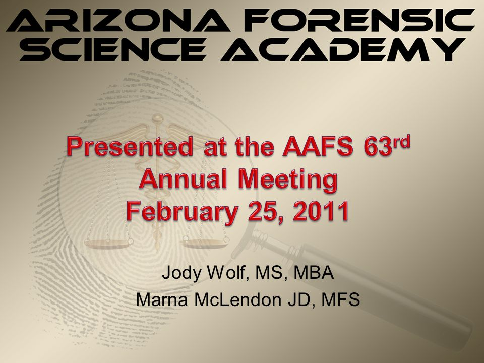 Presented at the AAFS 63rd Annual Meeting February 25, 2011