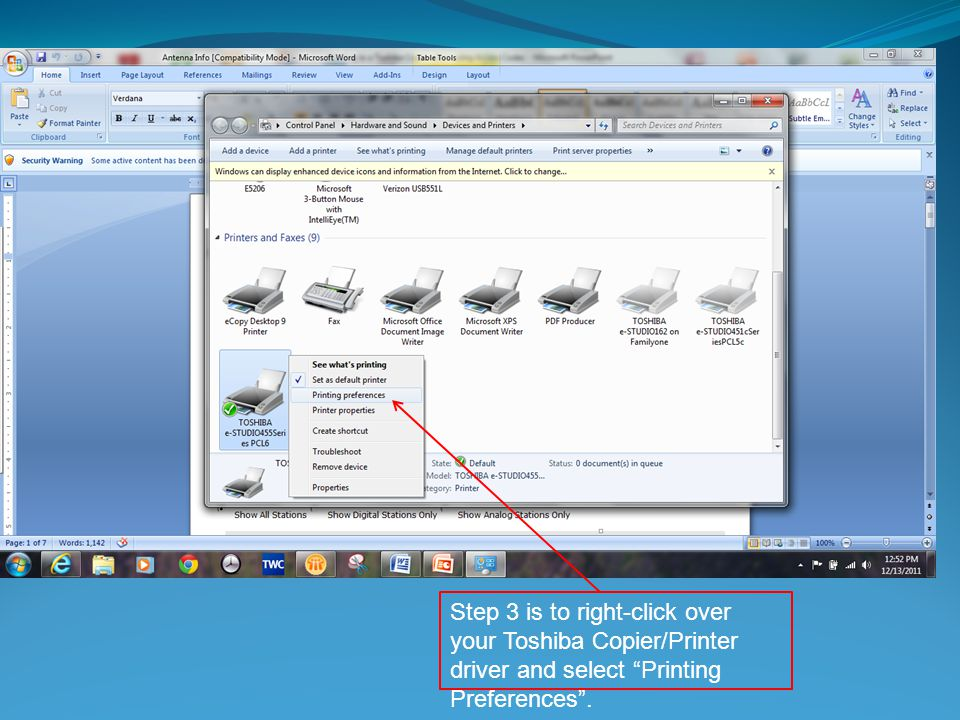 Step 3 is to right-click over your Toshiba Copier/Printer driver and select Printing Preferences .