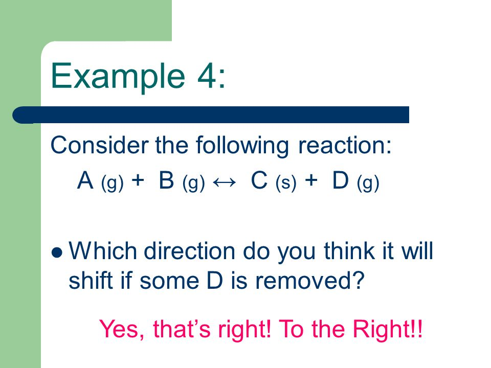 Example 4: Consider the following reaction: