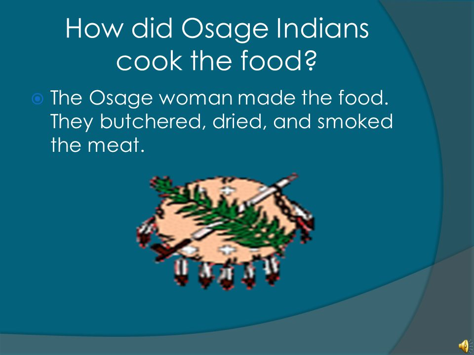 How did Osage Indians cook the food