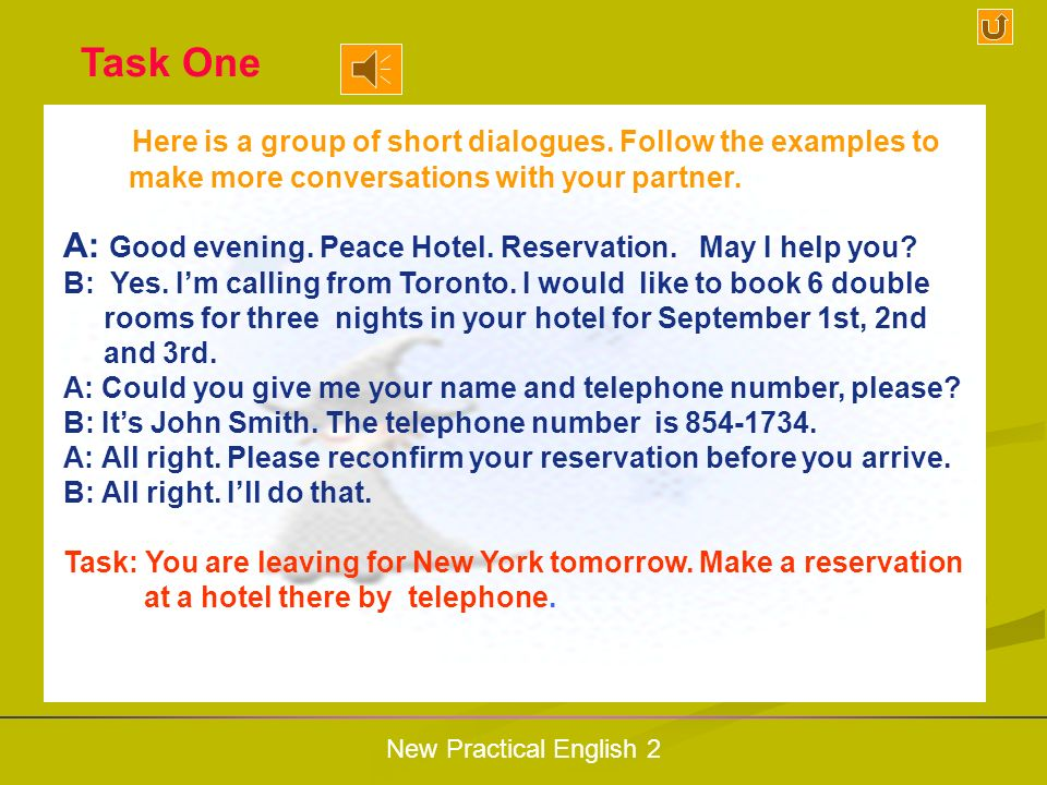 Task One Here is a group of short dialogues. Follow the examples to