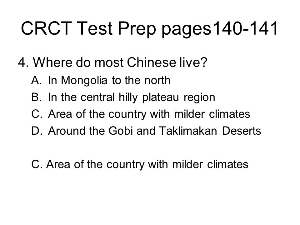 CRCT Test Prep pages140-141 4. Where do most Chinese live