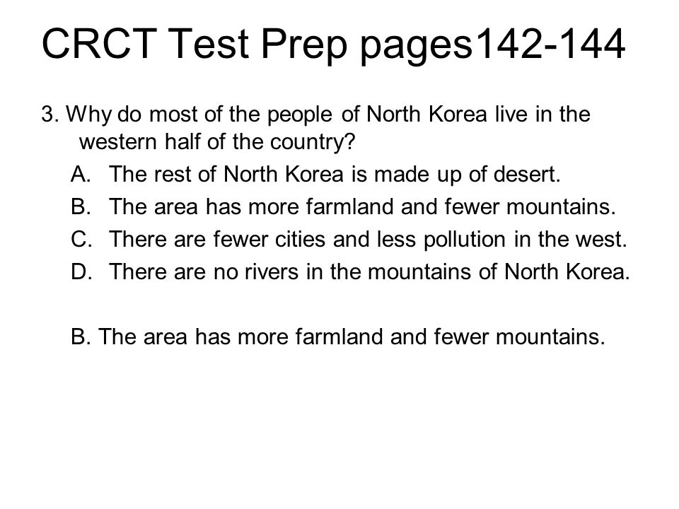 CRCT Test Prep pages142-144 3. Why do most of the people of North Korea live in the western half of the country