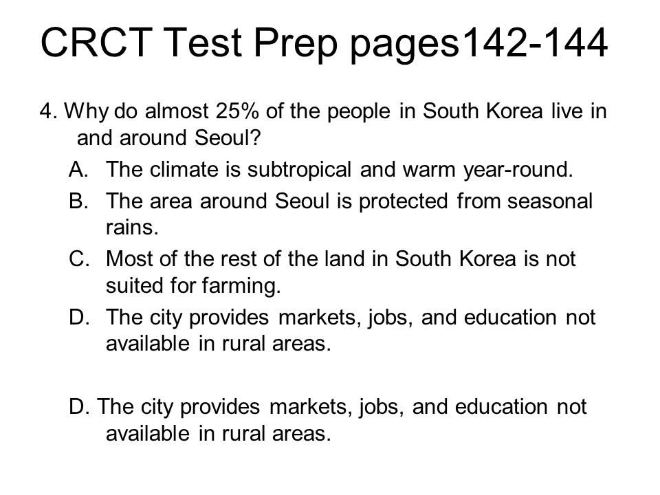 CRCT Test Prep pages142-144 4. Why do almost 25% of the people in South Korea live in and around Seoul