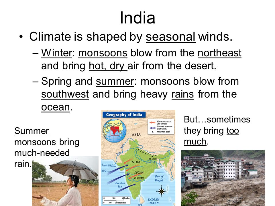 India Climate is shaped by seasonal winds.
