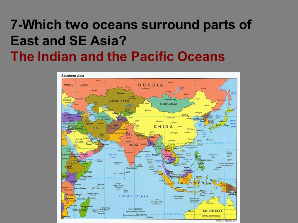 7-Which two oceans surround parts of East and SE Asia