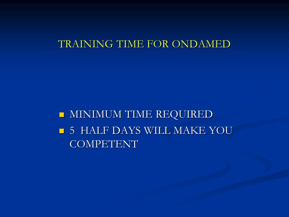 TRAINING TIME FOR ONDAMED
