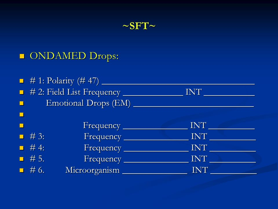 ~SFT~ ONDAMED Drops: # 1: Polarity (# 47) _________________________________. # 2: Field List Frequency _____________ INT ___________.