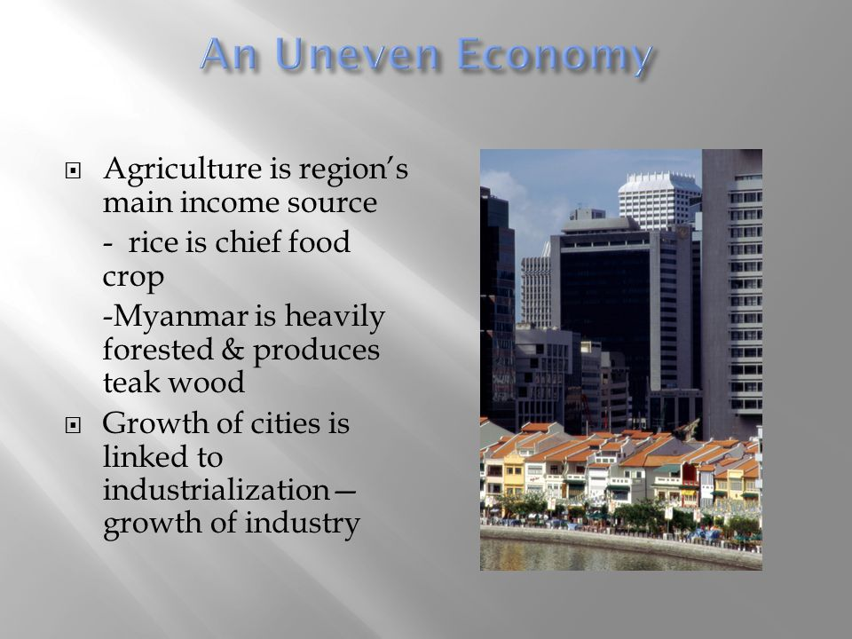 An Uneven Economy Agriculture is region's main income source